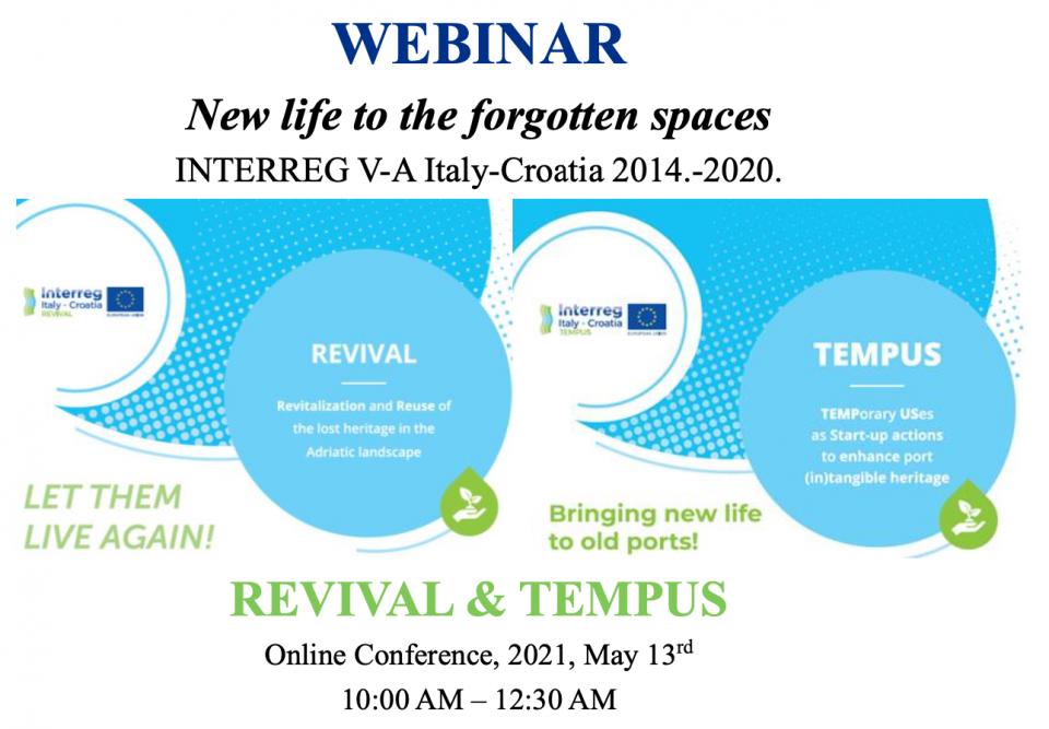 NEW LIFE TO FORGOTTEN SPACES. Webinar organizzato dai progetti REVIVAL e TEMPUS (Interreg V-A Italy-Croatia)
