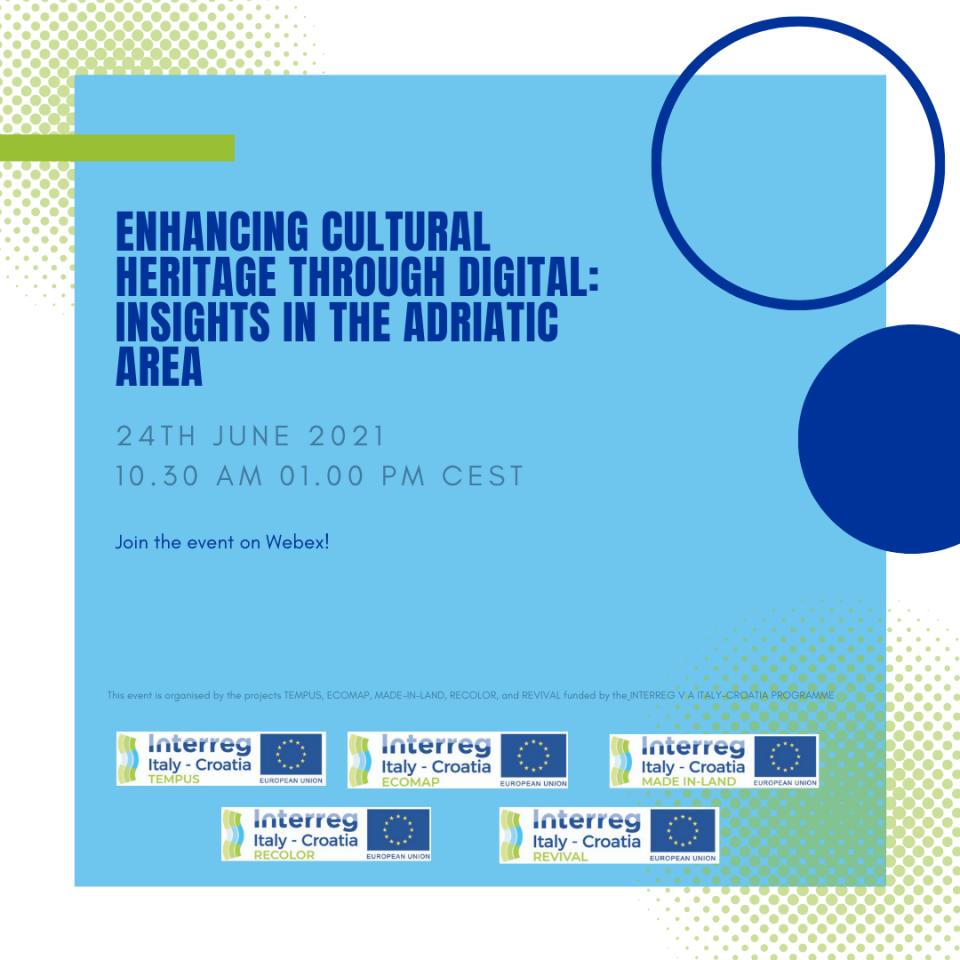 Enhancing Cultural Heritage Through Digital: 5 progetti finanziati dal Programma Italia-Croazia e il loro approccio per la valorizzazione del patrimonio culturale attraverso le ICT